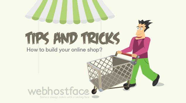 Tips and Tricks :  How to build your online shop?