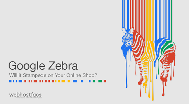 Google Zebra – Will it Stampede on Your Online Shop?