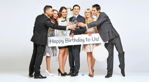 Happy Birthday! To Us! Two Words = Customers' Love