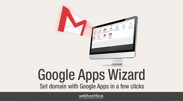 WebHostFace adds Google Apps Wizard to the basket of goodies!