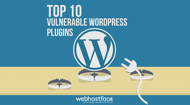 Top 10 Vulnerable WordPress Plugins