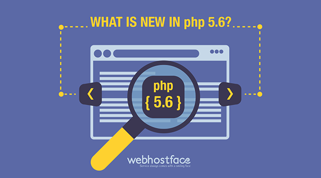 New Features in PHP 5.6 Available For You at WebHostFace