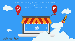 How to Expand your E-commerce marketing with Pinterest and Flipboard
