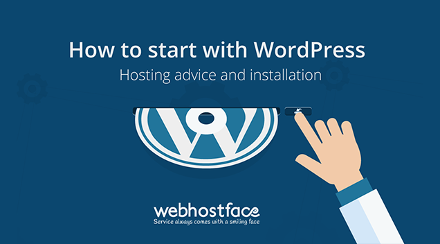 How to start with WordPress – hosting advice and installation