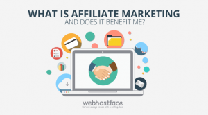 What is affiliate marketing and does it benefit me?