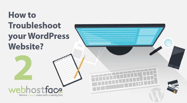 How To Troubleshoot Your WordPress Website Pt. 2