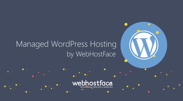 WebHostFace Managed WordPress Hosting Is Released!