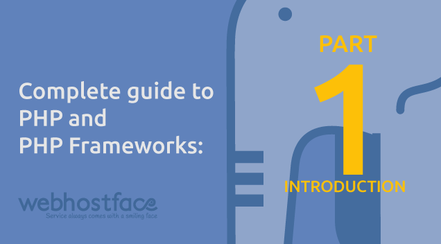 Complete guide to PHP and PHP Frameworks: Part 1 – Introduction