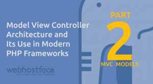 Model View Controller Architecture and Its Use in Modern PHP Frameworks