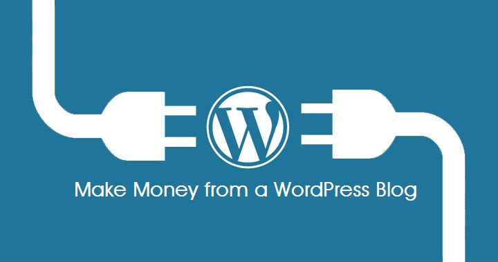 How to Make Money From a WordPress Blog
