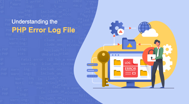 Understanding the PHP Error Log File – What, Where and How