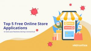 Top 5 Free Online Store Applications to Save your Business during Coronavirus!