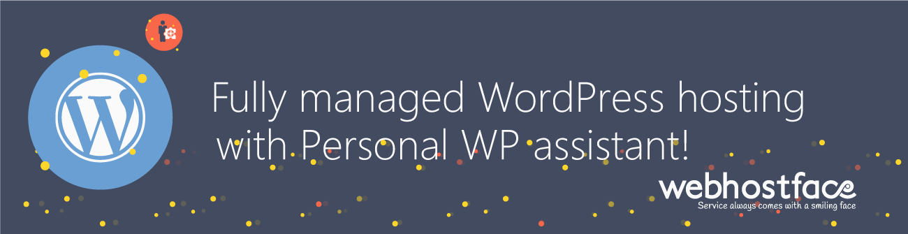 Managed WordPress Hosting with Personal WP Assistant